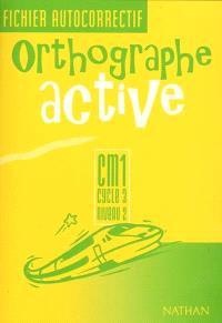 Orthographe active CM1, cycle 3, niveau 2 : fichier autocorrectif