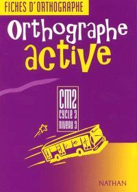 Orthographe active CM2 : fichier de l'élève