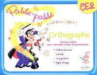 Orthographe CE2 : un livre-ardoise pour s'entraîner, effacer et recommencer ! : écritures des sons, accords, conjugaisons, règles d'usage