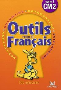 Outils pour le français cycle 3 CM2 : 600 exercices