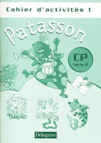 Patasson, CP, cycle 2 : cahier d'activités 1