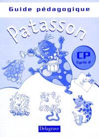 Patasson, CP, cycle 2 : guide pédagogique