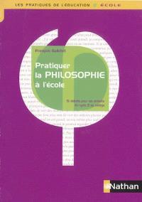 Pratiquer la philosophie à l'école : 15 débats pour les enfants du cycle 2 au collège
