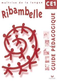 Ribambelle maîtrise de la langue CE1 cycle 2 : guide pédagogique