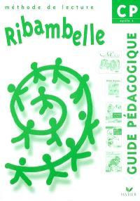 Ribambelle, CP, cycle 2 : méthode de lecture : guide pédagogique