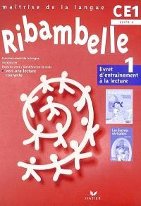 Ribambelle, cycle 2, CE1 : livret d'entraînement à la lecture