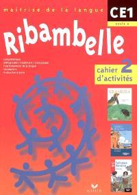 Ribambelle, maîtrise de la langue, CE1 cycle 2 : cahier d'activités 2