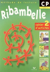 Ribambelle, méthode de lecture, CP, cycle 2 : cahier d'activités 2