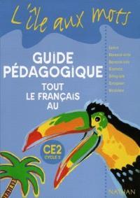 Tout le français au CE2 cycle 3 : guide pédagogique