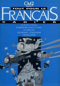 Tout pour le français, CM2, cycle 3, 3e année : cahier