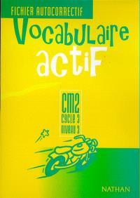 Vocabulaire actif CM2, cycle 3, niveau 3 : fichier autocorrectif