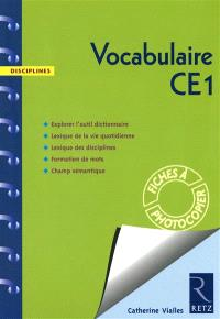 Vocabulaire CE1 : explorer l'outil dictionnaire, lexique de la vie quotidienne, lexique des disciplines, formation de mots, champ sémantique