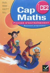 Cap maths CE2, cycle 3 : fichier d'entraînement : nouveaux programmes; Le dico-maths CE2, cycle 3 : répertoire des mathématiques : nouveaux programmes