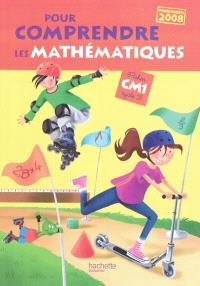 Pour comprendre les mathématiques CM1, cycle 3 : fichier élève : programmes 2008