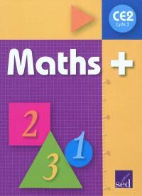Maths + cycle 3 CE2 : manuel de l'élève