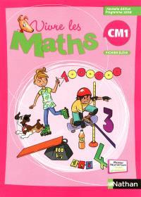 Vivre les maths CM1 : fichier élève : programme 2008