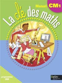 La clé des maths, manuel CM1, cycle 3 : programmes 2008