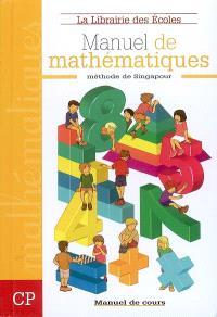 Manuel de mathématiques, méthode de Singapour : CP, manuel de cours