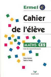 Maths, CE2 : cahier de l'élève