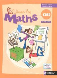 Vivre les maths CM2 : manuel élève : programme 2008