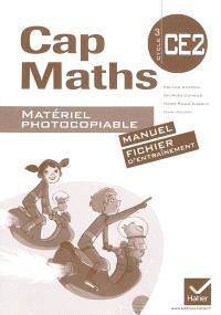 Cap maths, CE2 cycle 3 : matériel photocopiable : manuel, fichier d'entraînement