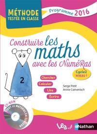 Construire les maths avec les NuméRas cycle 2, niveau 1 : programme 2016