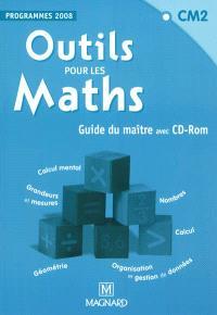 Outils pour les maths, CM2, programmes 2008 : guide du maître avec CD-ROM
