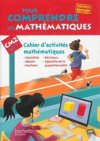 Pour comprendre les mathématiques CM2, cycle 3 : cahier d'activités mathématiques