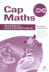 Cap maths, CM2 cycle 3 : matériel photocopiable : nouveaux programmes
