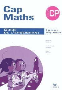 Cap maths, CP, cycle 2 : guide de l'enseignant : nouveaux programmes