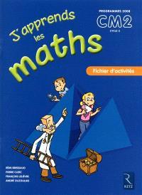 J'apprends les maths CM2, cycle 3 : fichier d'activités