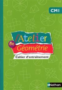 L'atelier de géométrie CM1 : cahier d'entraînement