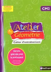 L'atelier de géométrie CM2 : version spéciale enseignant