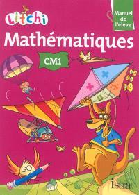 Litchi : mathématiques CM1 : manuel de l'élève