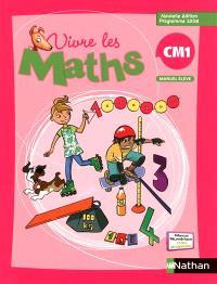 Vivre les maths CM1 : manuel de l'élève : programme 2008