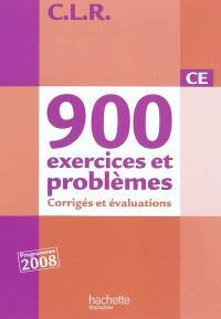 900 exercices et problèmes CE : corrigés et évaluations + fiches de préparation CE1 : programmes 2008
