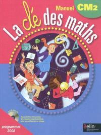 La clé des maths : manuel CM2, cycle 3 : programmes 2008
