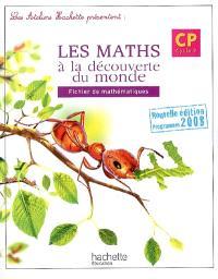 Les maths à la découverte du monde CP, cycle 2 : fichier de mathématiques