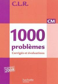 1.000 problèmes CM : corrigés et évaluations