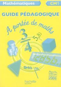 A portée de maths, mathématiques CM1 : guide pédagogique