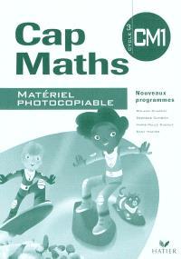 Cap maths CM1, cycle 3 : matériel photocopiable : nouveaux programmes