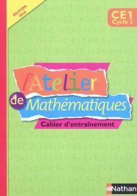 L'atelier de mathématiques, CE1 cycle 2 : cahier d'entraînement