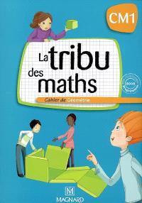 La tribu des maths CM1 : cahier de géométrie