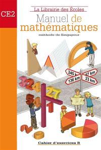 Mathématiques méthode de Singapour CE2 : cahier d'exercices. Volume B