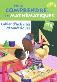 Pour comprendre les mathématiques CE2, cycle 3 : cahier d'activités géométriques