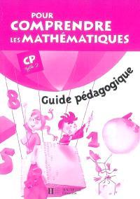 Pour comprendre les mathématiques CP cycle 2 : guide pédagogique