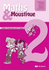Maths & Moustique 2 : cahier d'exercices de 2e année