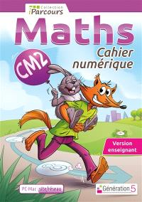 Cahier numérique : maths CM2 : version site-réseau
