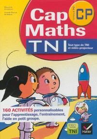 Cap maths, cycle 2 CP : TNI : 160 activités personnalisables pour l'apprentissage, l'entraînement, l'aide en petit groupe