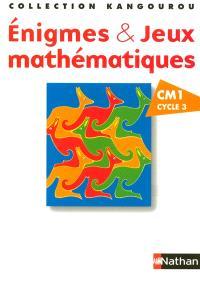 Enigmes & jeux mathématiques : CM1, cycle 3